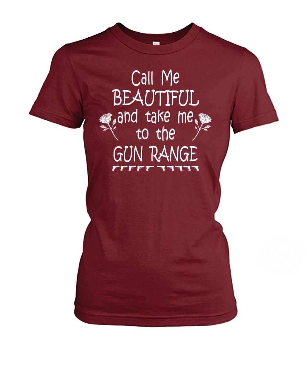 Call me beautiful and take me to the gun range shirt
