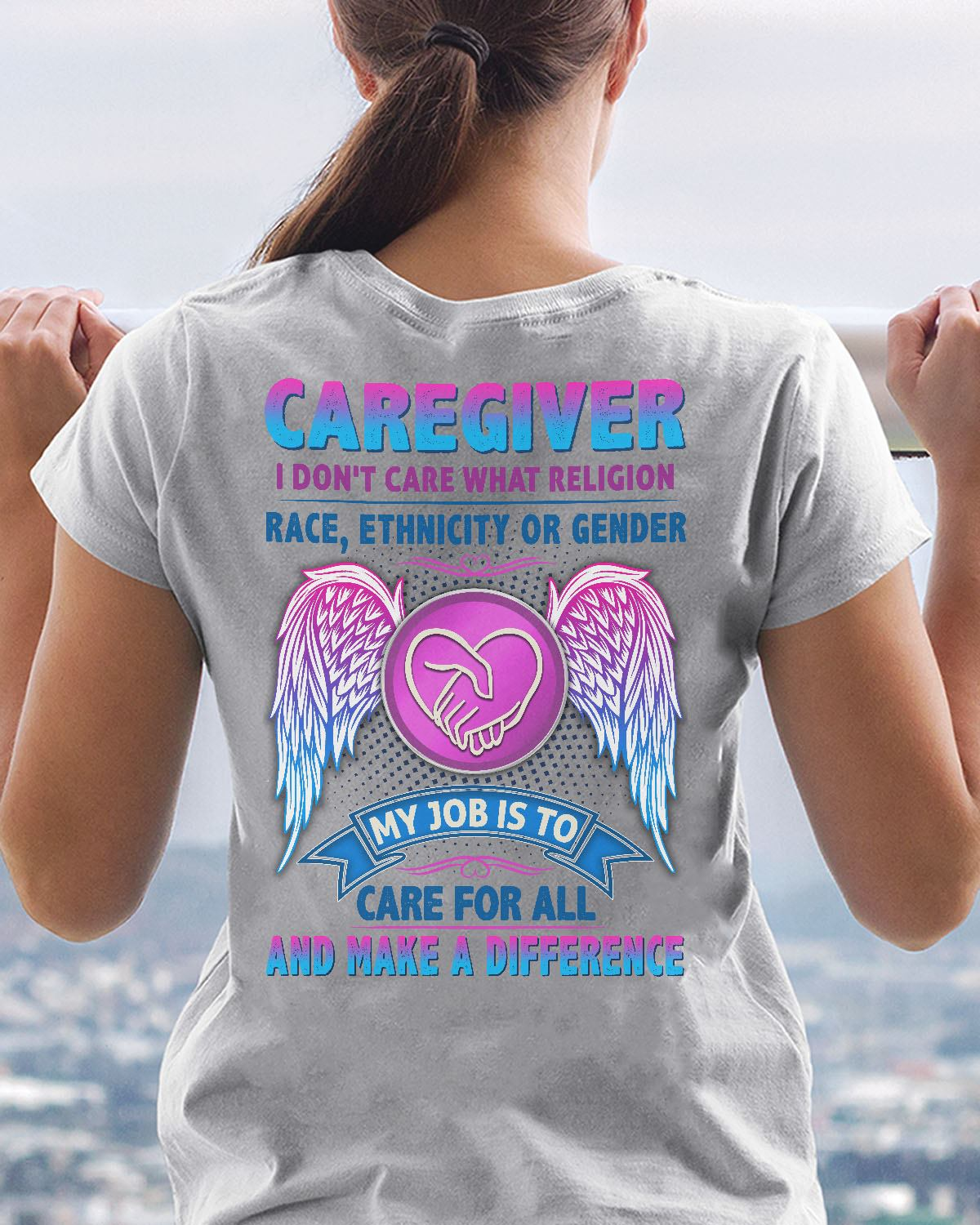 Caregiver I don't care what religion race ethnicity or gender shirt