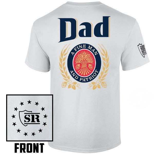 Dad a fine man and patriot shirt
