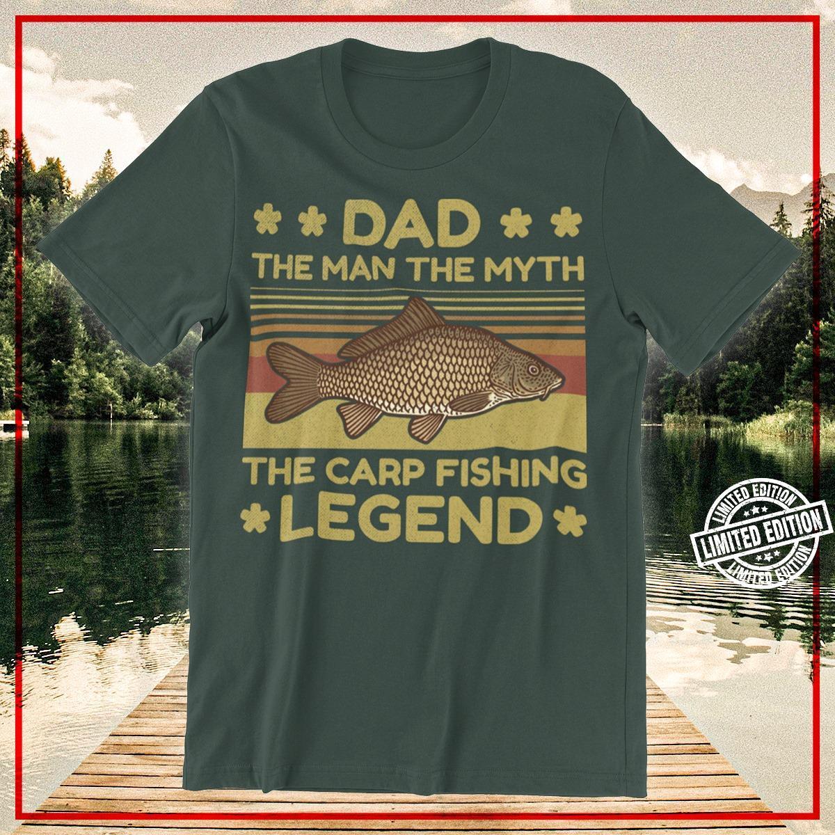 Dad the man the myth the carp fishing legend shirt