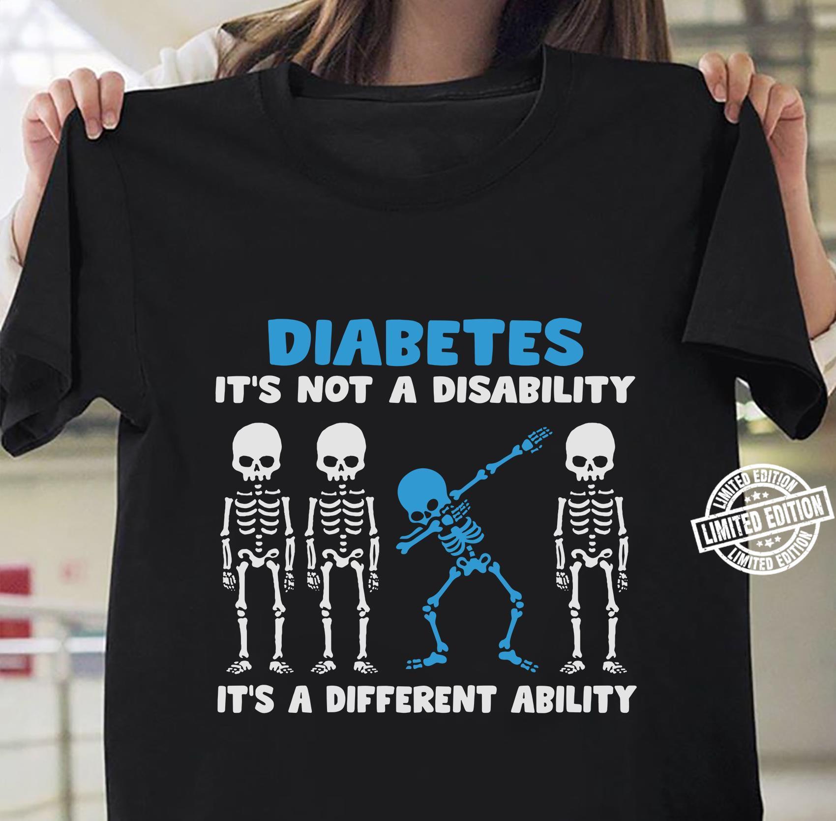 Diabetes it's not a disability it's a different ability shirt