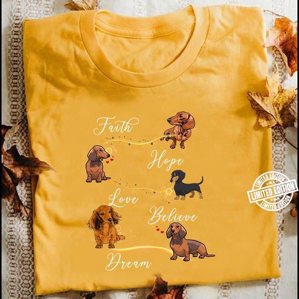 Dog Faith hope love believe dream shirt