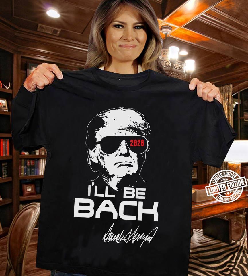 Donald Trump 2020 I'll be back shirt