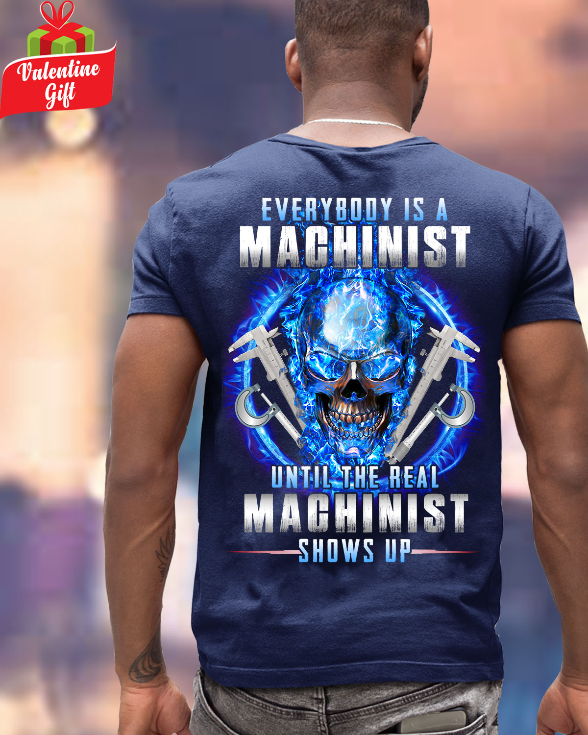 Everybody is a machinist until the real machinist shows up shirt