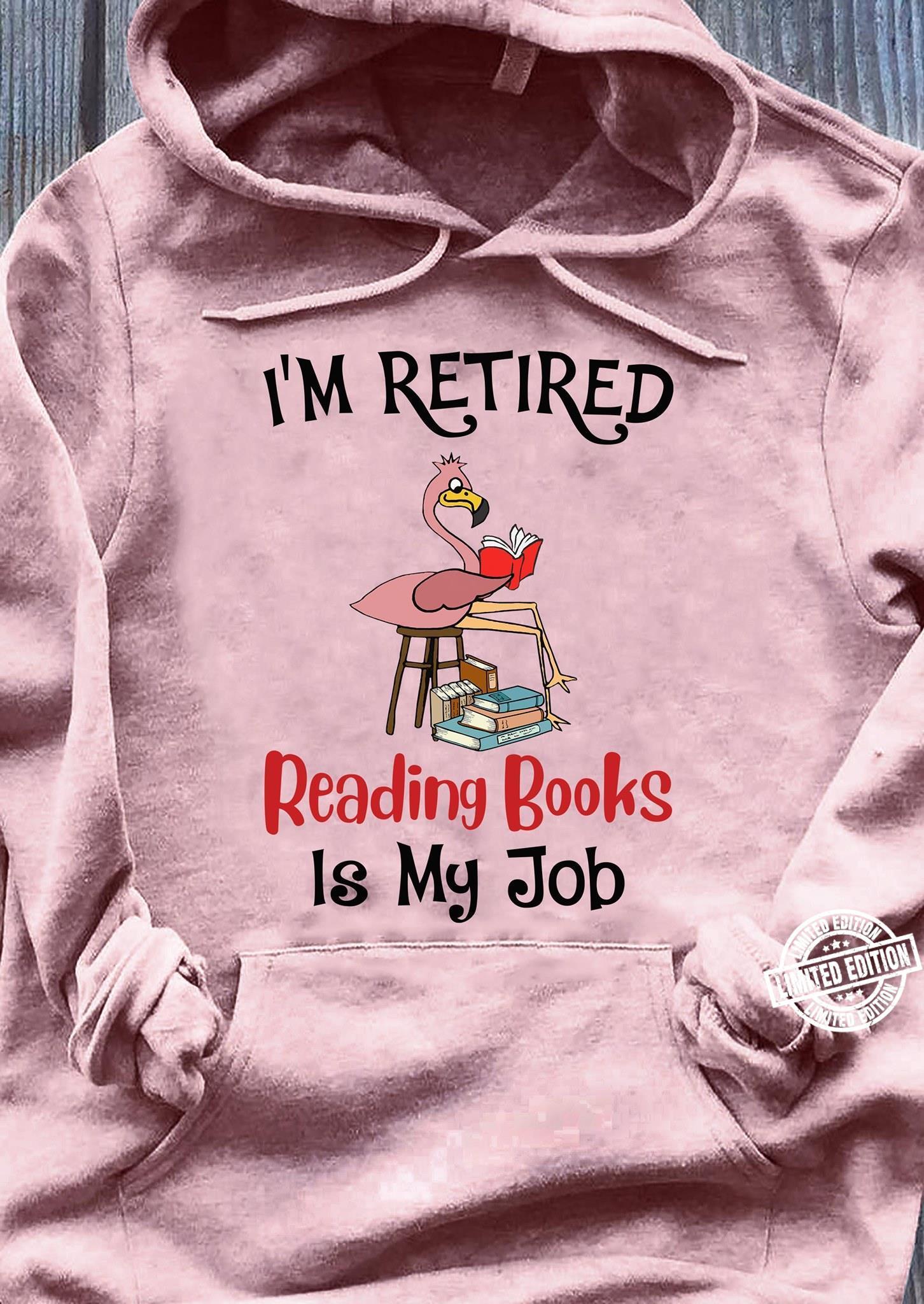 Flamingo I'm retired reading books is my job shirt
