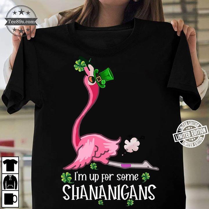 Flamingo I'm up for some shananigans shirt