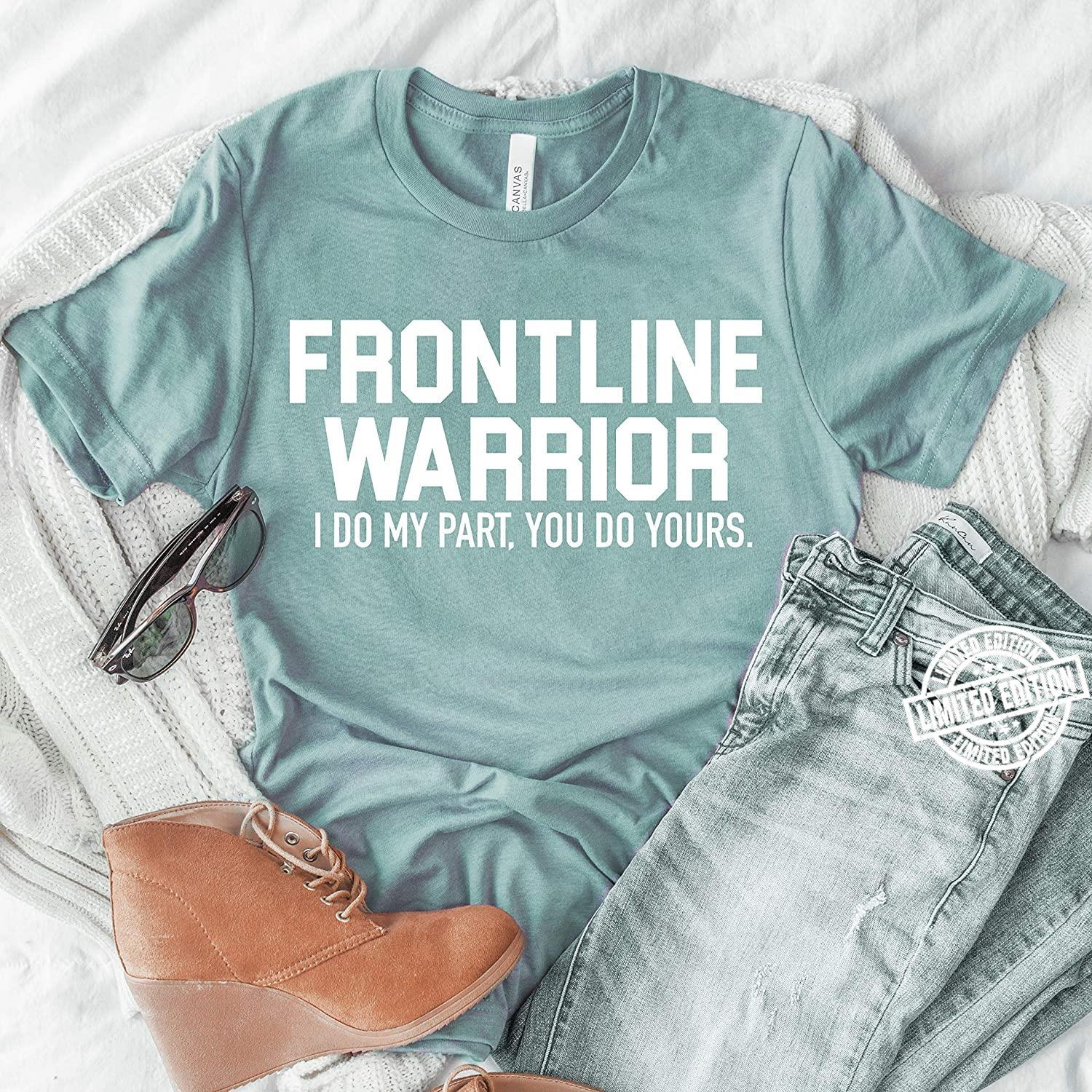 Frontline warrior I do my part you do yours shirt