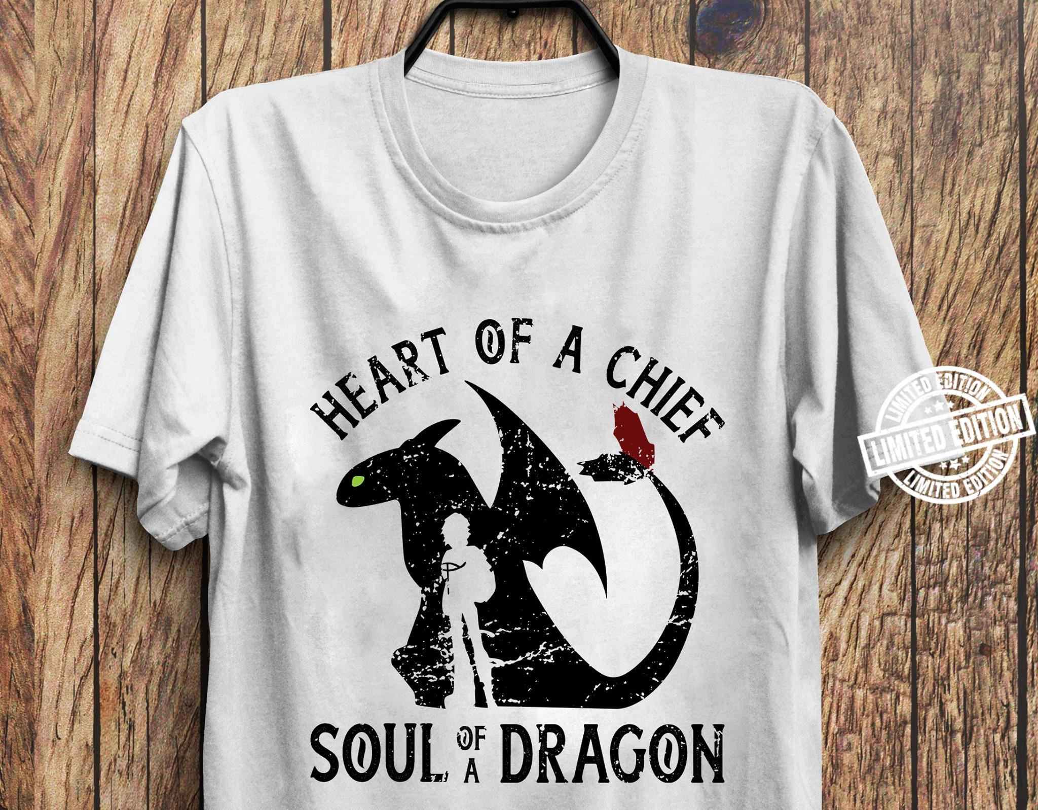 Heart of a chief soul of a dragon shirt
