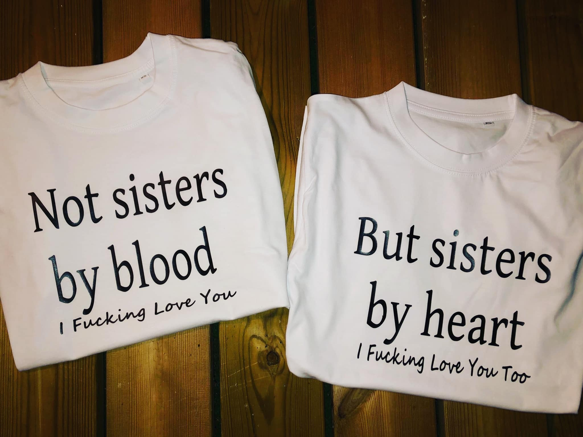 Not sisters by blood I fucking love you shirt